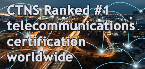 CTNS ranked #1 best telecommunication certification worldwide